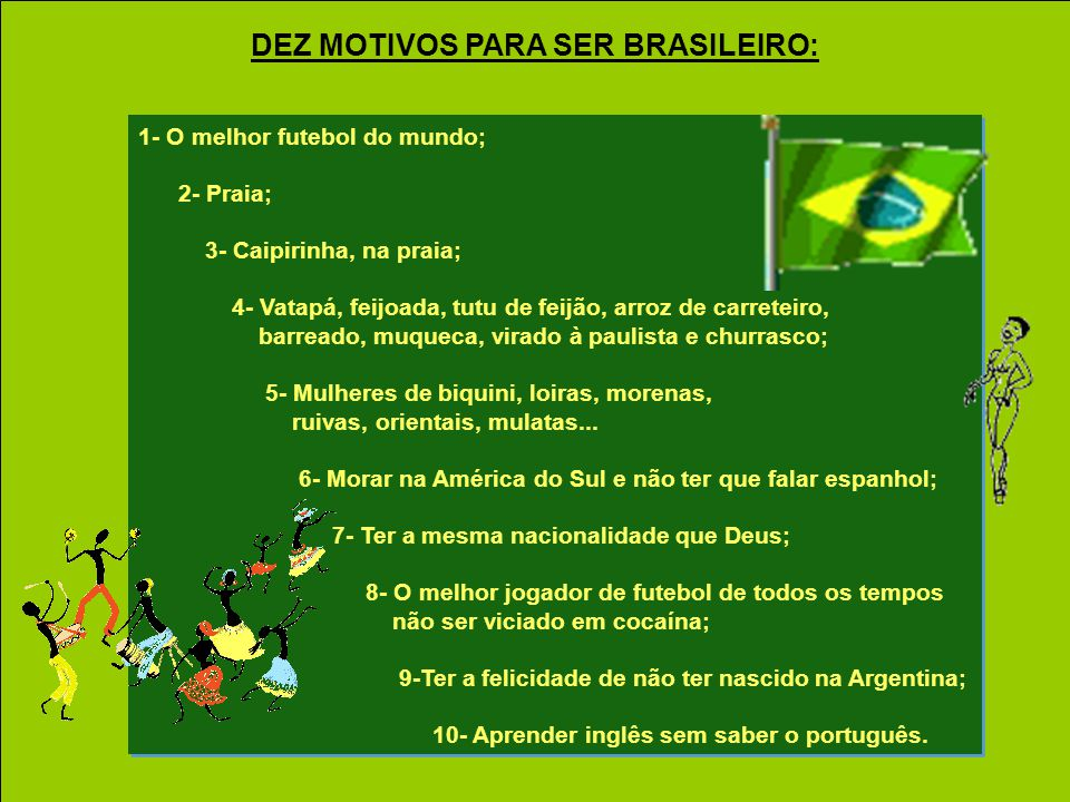 1- Nenhum; 2- Ser resultado do cruzamento de índio com italiano, mas pensar que é inglês; 3- Nenhum; 4- Achar que o vinho de Mendoza é melhor que o de Bordeaux; 5- Nenhum; 6- Acreditar que são os melhores no futebol (na verdade, acreditar que são bons em tudo!); 7- Nenhum; 8- Ser vizinho do Brasil; 9- Nenhum; 10-Ter o maior orgulho dos sapatos nacionais, mesmo que não consigam mais comprá-los...