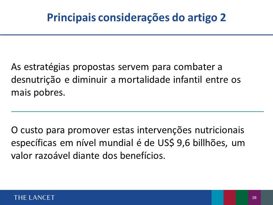 Principais considerações do artigo 2 38 As estratégias propostas servem para combater a desnutrição e diminuir a mortalidade infantil entre os mais pobres.