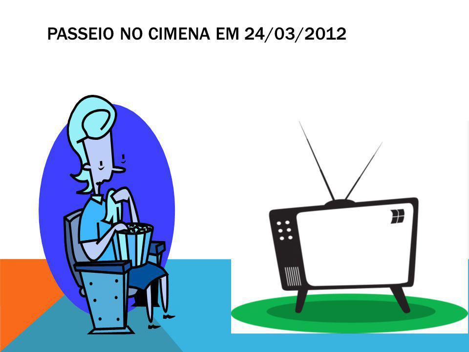 PASSEIO NO CIMENA EM 24/03/2012