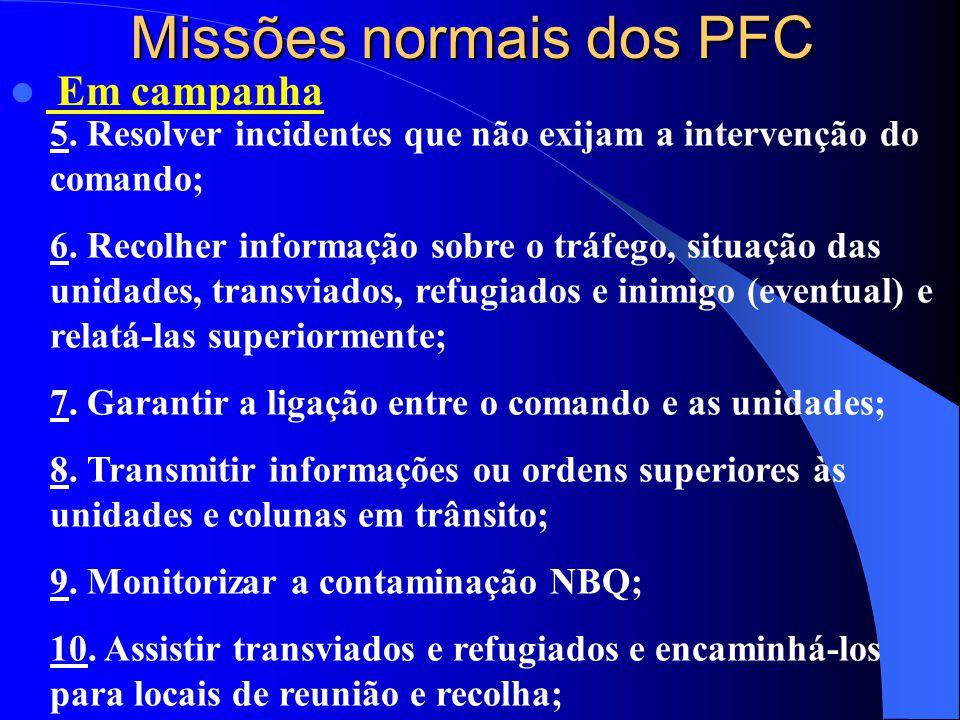 Missões normais dos PFC  Em campanha 5.