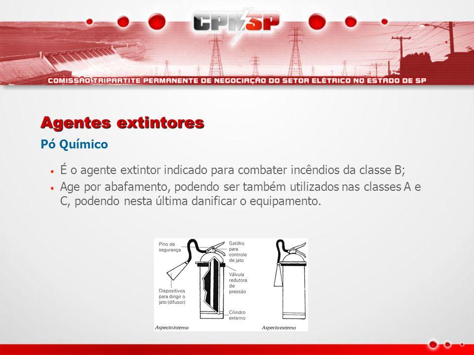 Agentes extintores Pó Químico • É o agente extintor indicado para combater incêndios da classe B; • Age por abafamento, podendo ser também utilizados