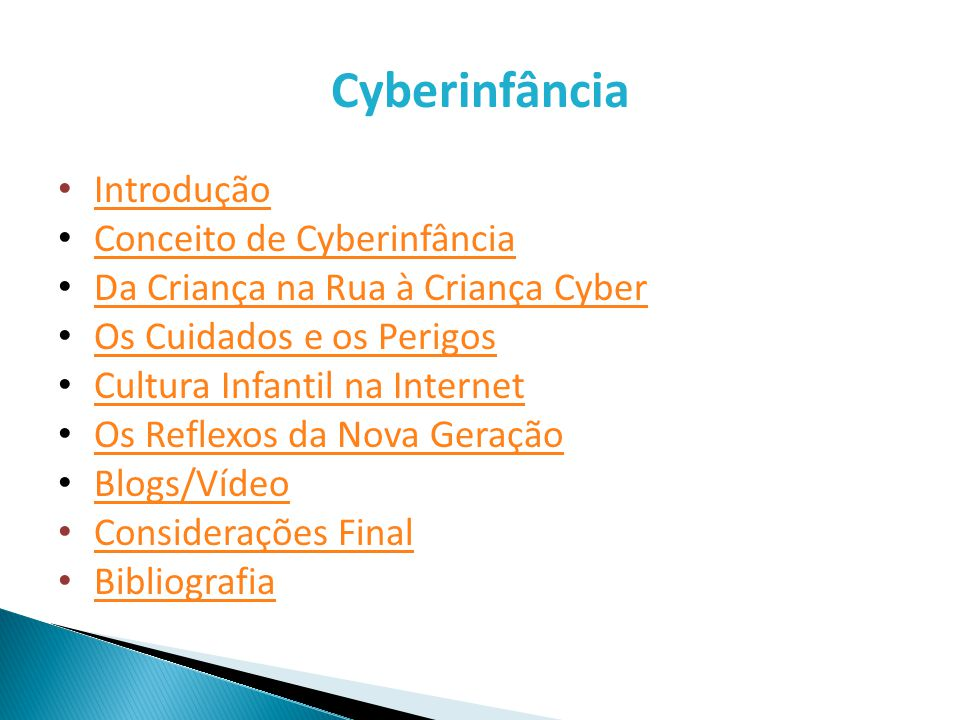 Cyberinfância • Introdução Introdução • Conceito de Cyberinfância Conceito de Cyberinfância • Da Criança na Rua à Criança Cyber Da Criança na Rua à Cr