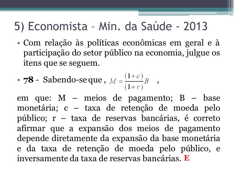 •Com relação às políticas econômicas em geral e à participação do setor público na economia, julgue os itens que se seguem. •78 - Sabendo-se que,, em