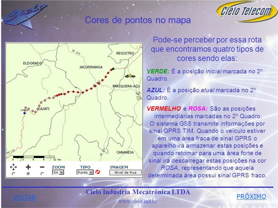 Cores de pontos no mapa Cielo Indústria Mecatrônica LTDA www.cielo.ind.br Pode-se perceber por essa rota que encontramos quatro tipos de cores sendo e