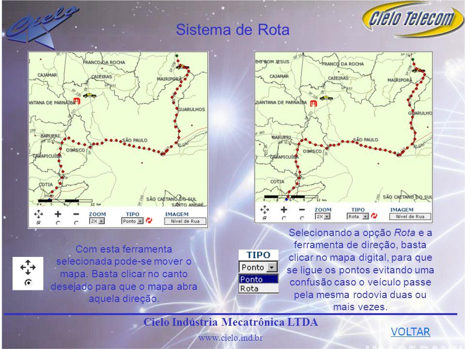 Sistema de Rota Cielo Indústria Mecatrônica LTDA www.cielo.ind.br Com esta ferramenta selecionada pode-se mover o mapa. Basta clicar no canto desejado