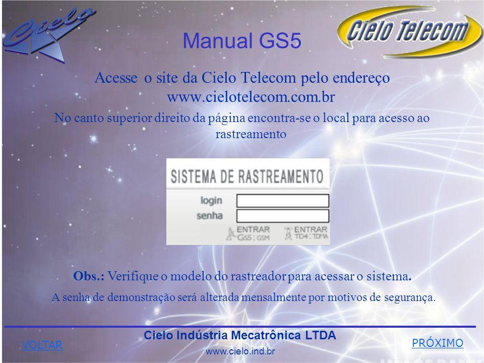 Manual GS5 Acesse o site da Cielo Telecom pelo endereço www.cielotelecom.com.br No canto superior direito da página encontra-se o local para acesso ao