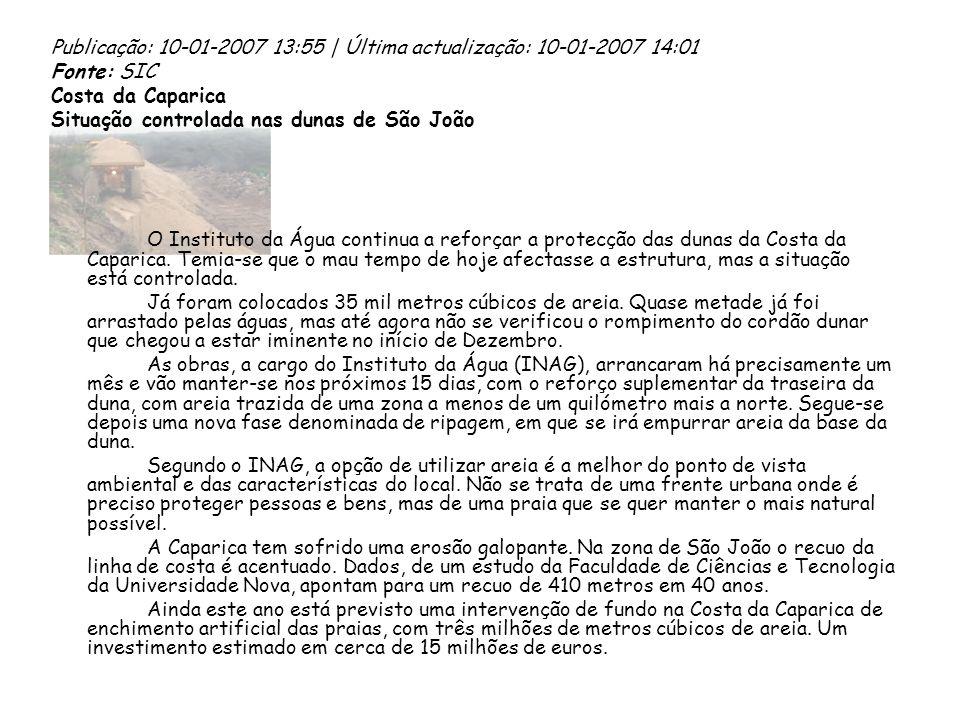 Publicação: 10-01-2007 13:55 | Última actualização: 10-01-2007 14:01 Fonte: SIC Costa da Caparica Situação controlada nas dunas de São João O Institut