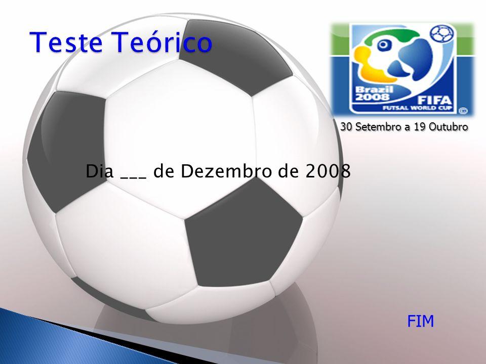 Dia ___ de Dezembro de 2008 FIM 30 Setembro a 19 Outubro