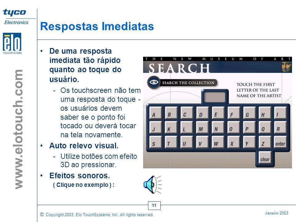 © Copyright 2003, Elo TouchSystems, Inc. All rights reserved. Janeiro 2003 www.elotouch.com 10 Desabilite o Cursor do Mouse •O usuário deverá se conce