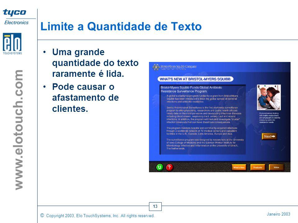 © Copyright 2003, Elo TouchSystems, Inc. All rights reserved. Janeiro 2003 www.elotouch.com 12 Divertidas •Coloque botões 3D com propriedades de parec