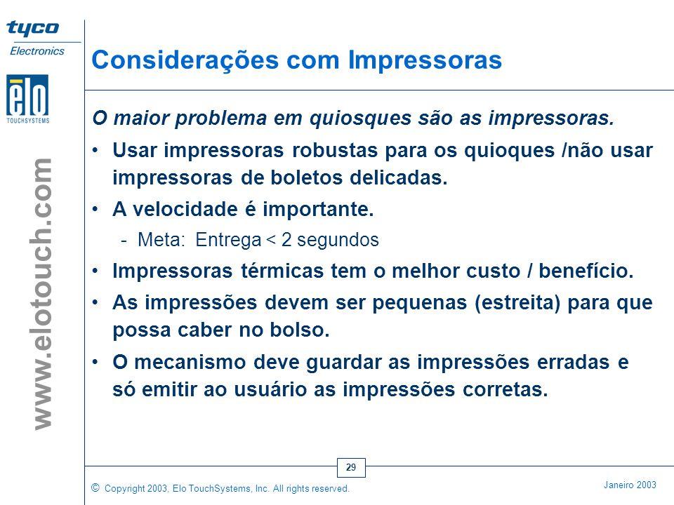 © Copyright 2003, Elo TouchSystems, Inc. All rights reserved. Janeiro 2003 www.elotouch.com 28 Termos de Conformidade / Certificação Agora, na maioria