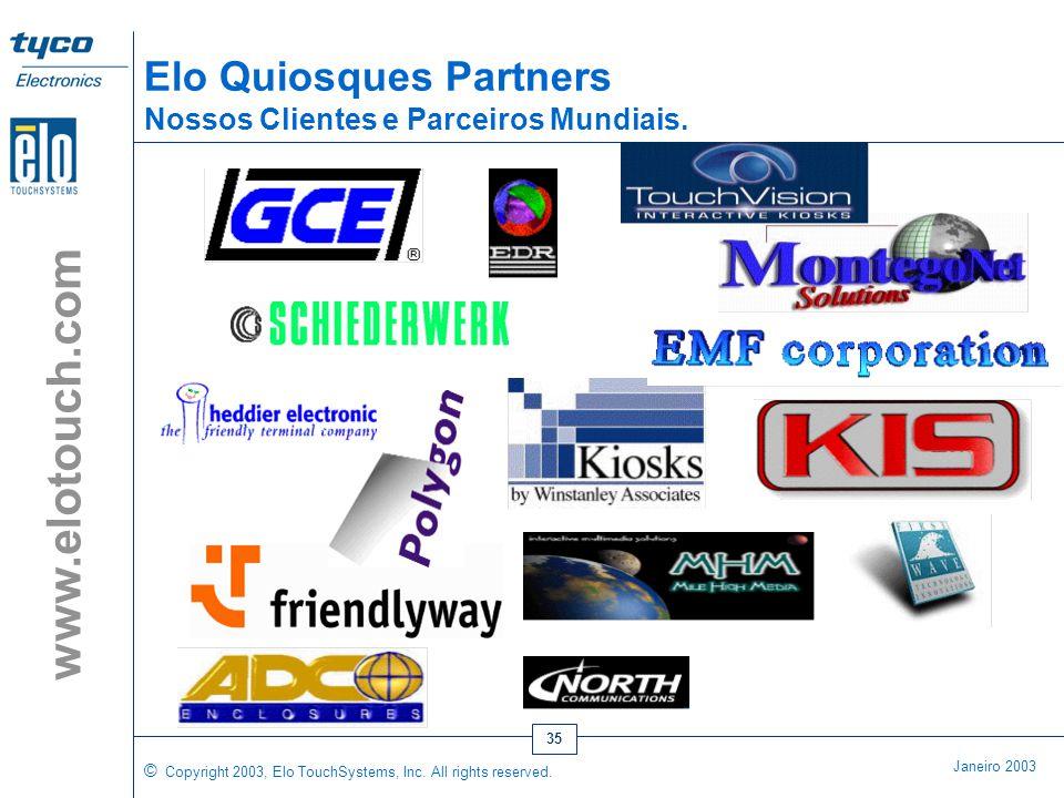 © Copyright 2003, Elo TouchSystems, Inc. All rights reserved. Janeiro 2003 www.elotouch.com 34 Progresso •Mantenha o conteúdo e o quisoque atualizados