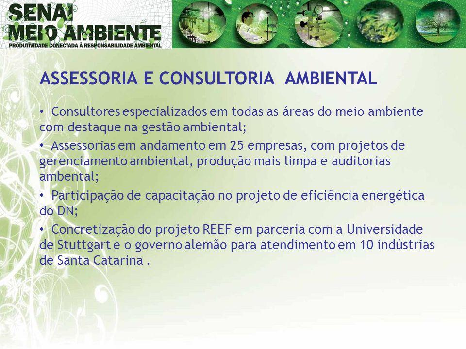 ASSESSORIA E CONSULTORIA AMBIENTAL • Consultores especializados em todas as áreas do meio ambiente com destaque na gestão ambiental; • Assessorias em