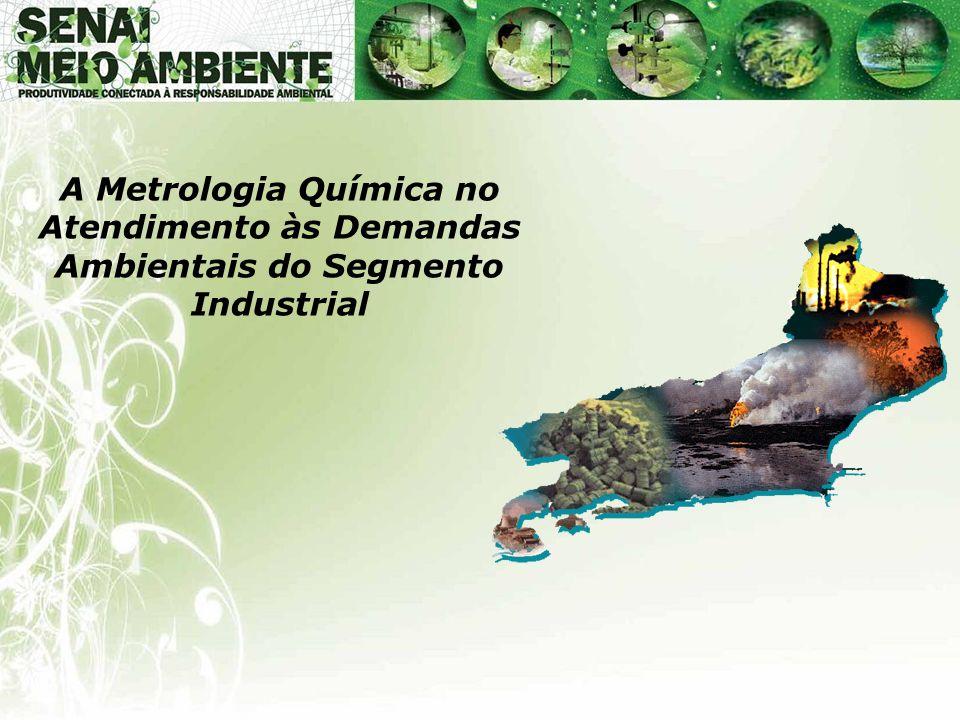 A Metrologia Química no Atendimento às Demandas Ambientais do Segmento Industrial