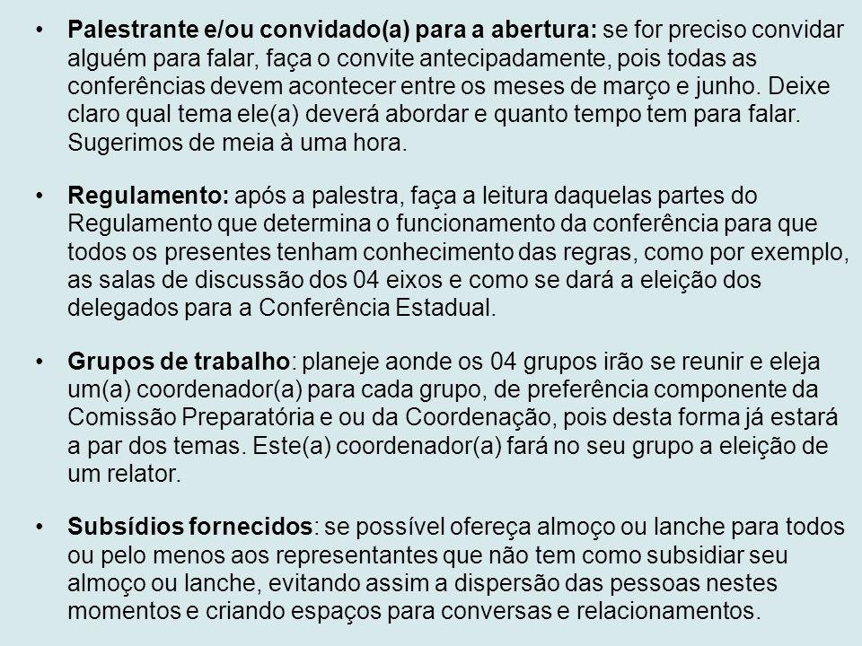 •Palestrante e/ou convidado(a) para a abertura: se for preciso convidar alguém para falar, faça o convite antecipadamente, pois todas as conferências