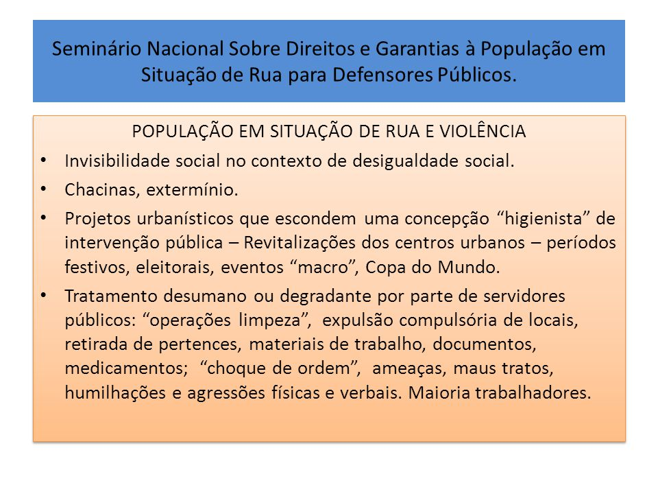 Seminário Nacional Sobre Direitos e Garantias à População em Situação de Rua para Defensores Públicos. POPULAÇÃO EM SITUAÇÃO DE RUA E VIOLÊNCIA • Invi