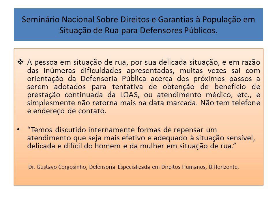 Seminário Nacional Sobre Direitos e Garantias à População em Situação de Rua para Defensores Públicos.  A pessoa em situação de rua, por sua delicada