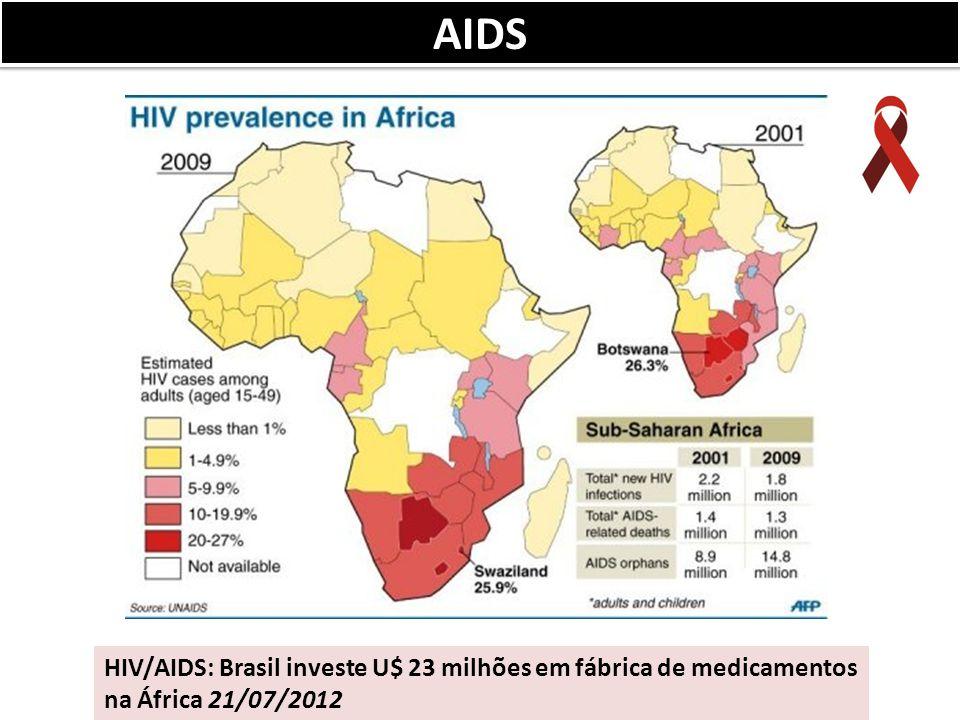 AIDS HIV/AIDS: Brasil investe U$ 23 milhões em fábrica de medicamentos na África 21/07/2012