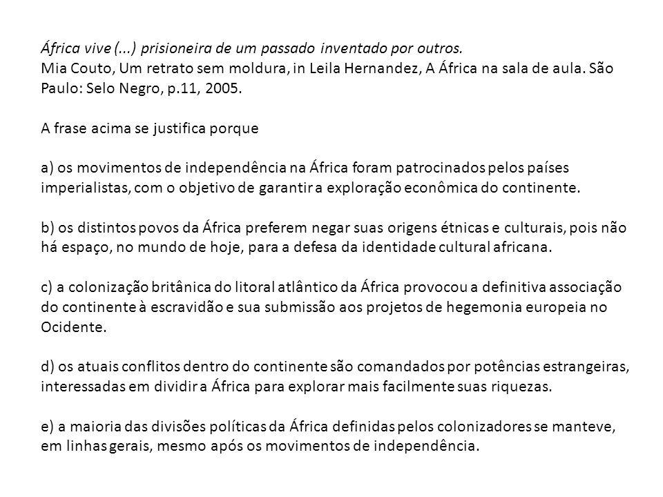 África vive (...) prisioneira de um passado inventado por outros.