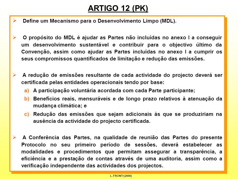 7 ARTIGO 12 (PK)  Define um Mecanismo para o Desenvolvimento Limpo (MDL).