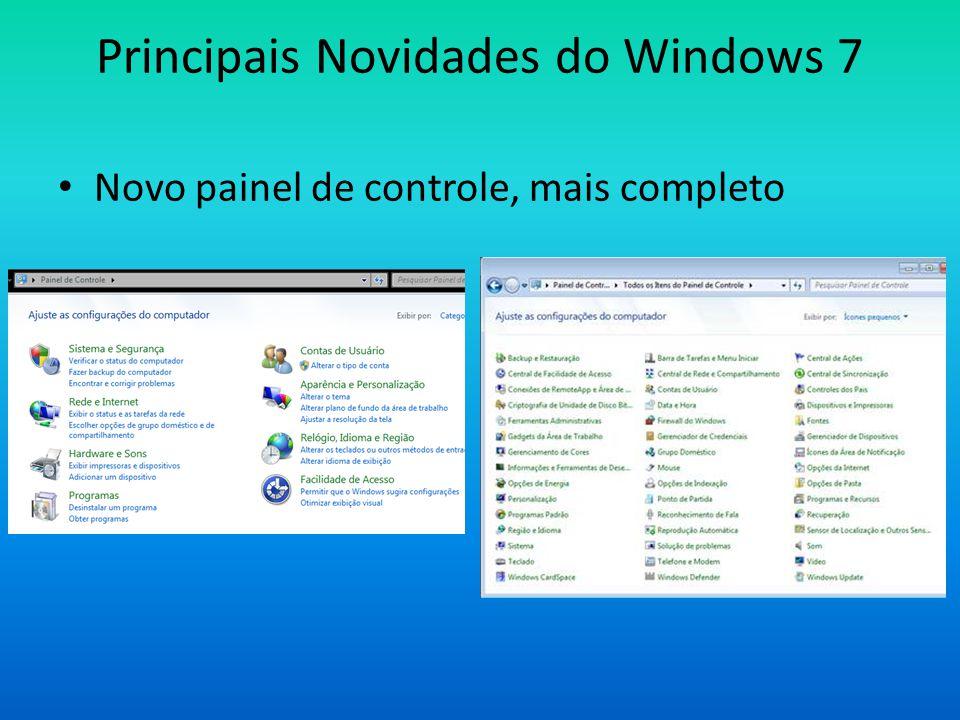 Principais Novidades do Windows 7 • Novo painel de controle, mais completo