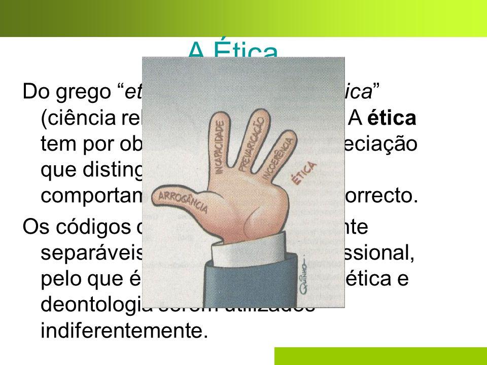 """A Ética Do grego """"ethiké"""" ou do latim """"ethica"""" (ciência relativa aos costumes). A ética tem por objectivo o juízo de apreciação que distingue o bem e"""