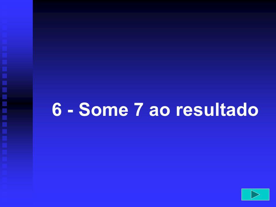 5 - Não pule as etapas!!!!