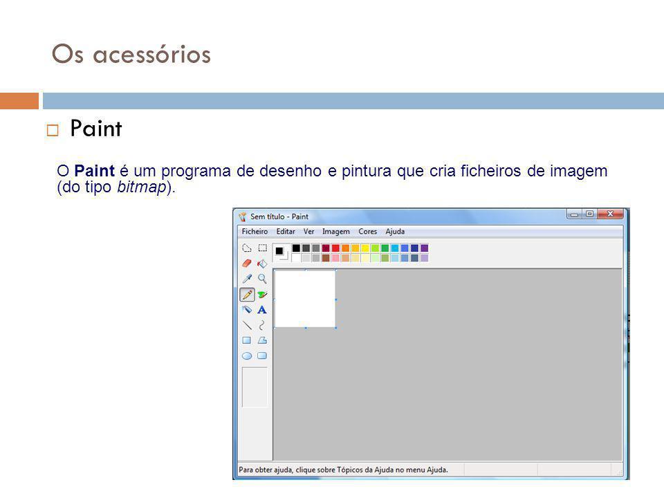 47 Os acessórios  Paint O Paint é um programa de desenho e pintura que cria ficheiros de imagem (do tipo bitmap).