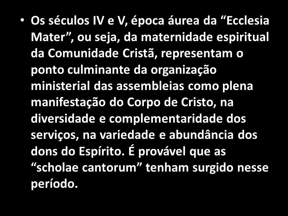 """• Os séculos IV e V, época áurea da """"Ecclesia Mater"""", ou seja, da maternidade espiritual da Comunidade Cristã, representam o ponto culminante da organ"""