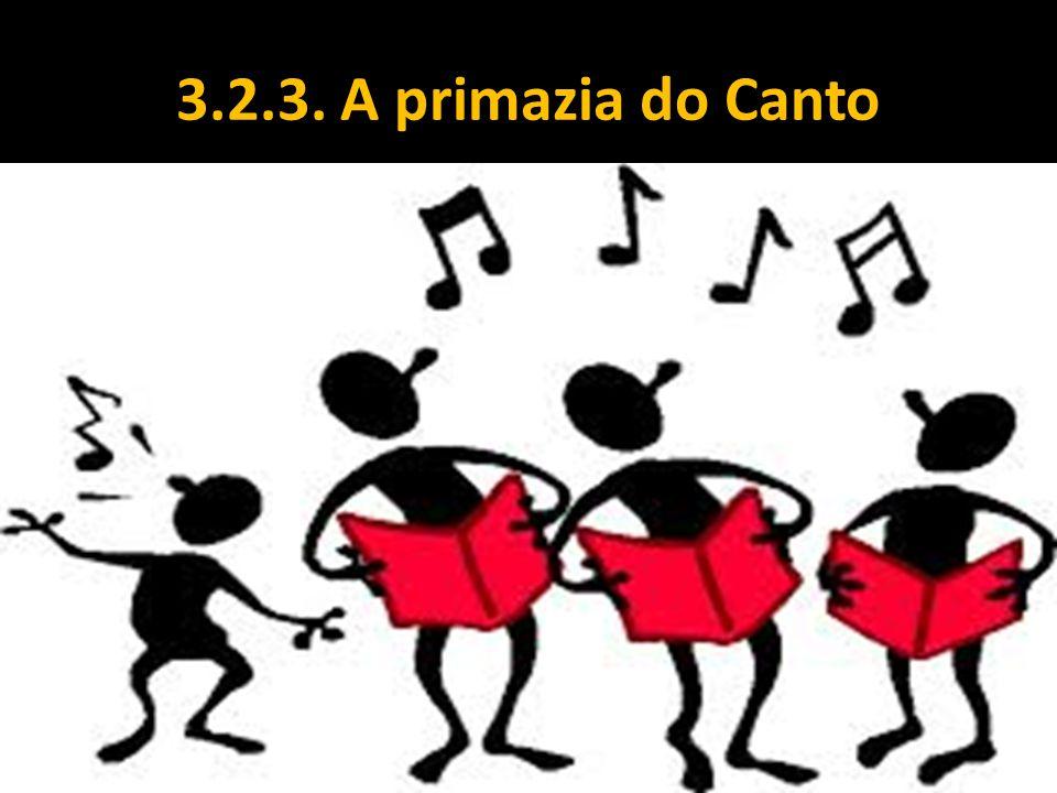 3.2.3. A primazia do Canto