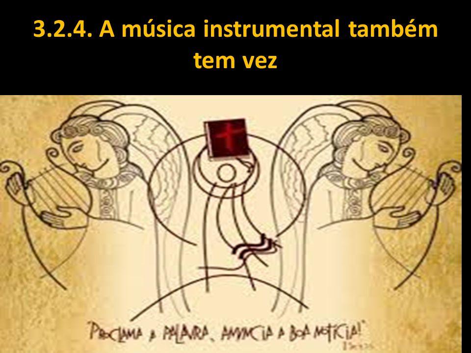 3.2.4. A música instrumental também tem vez