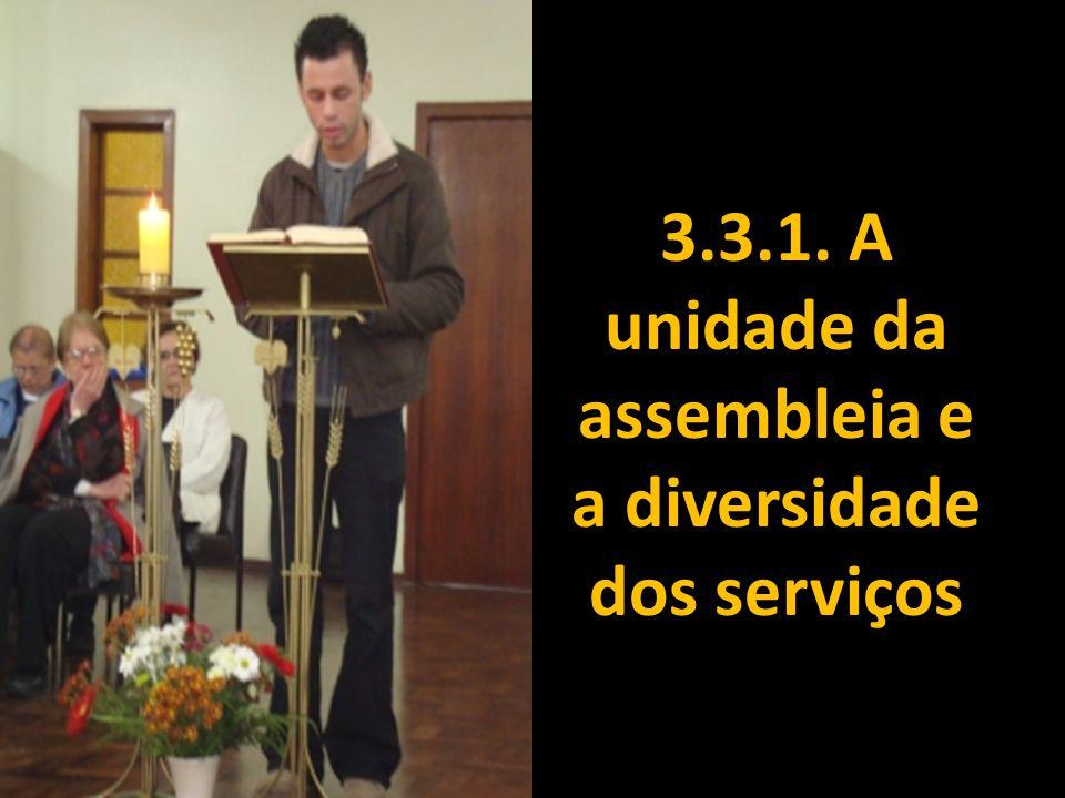 3.3.1. A unidade da assembleia e a diversidade dos serviços