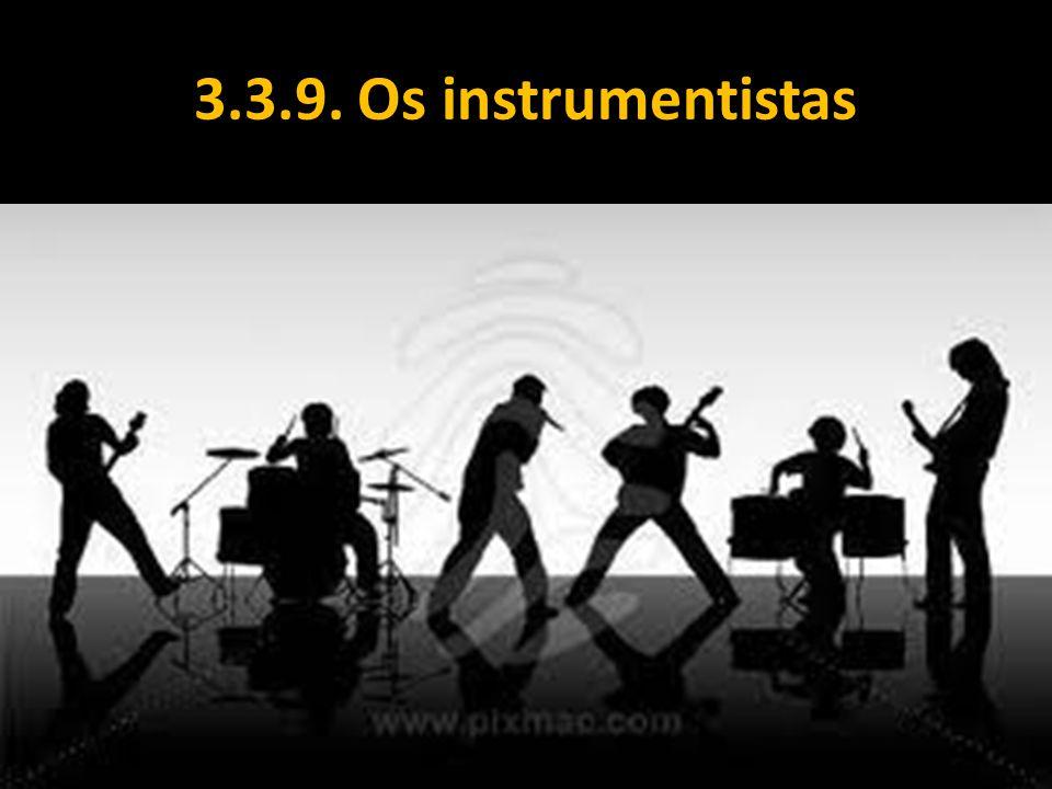 3.3.9. Os instrumentistas