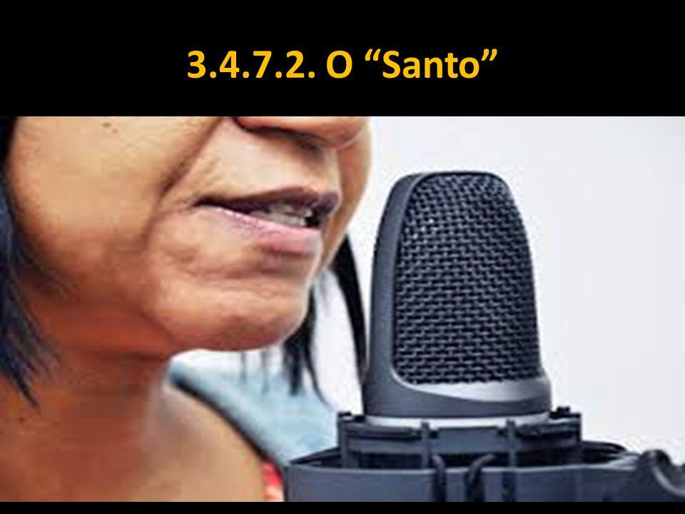 """3.4.7.2. O """"Santo"""""""
