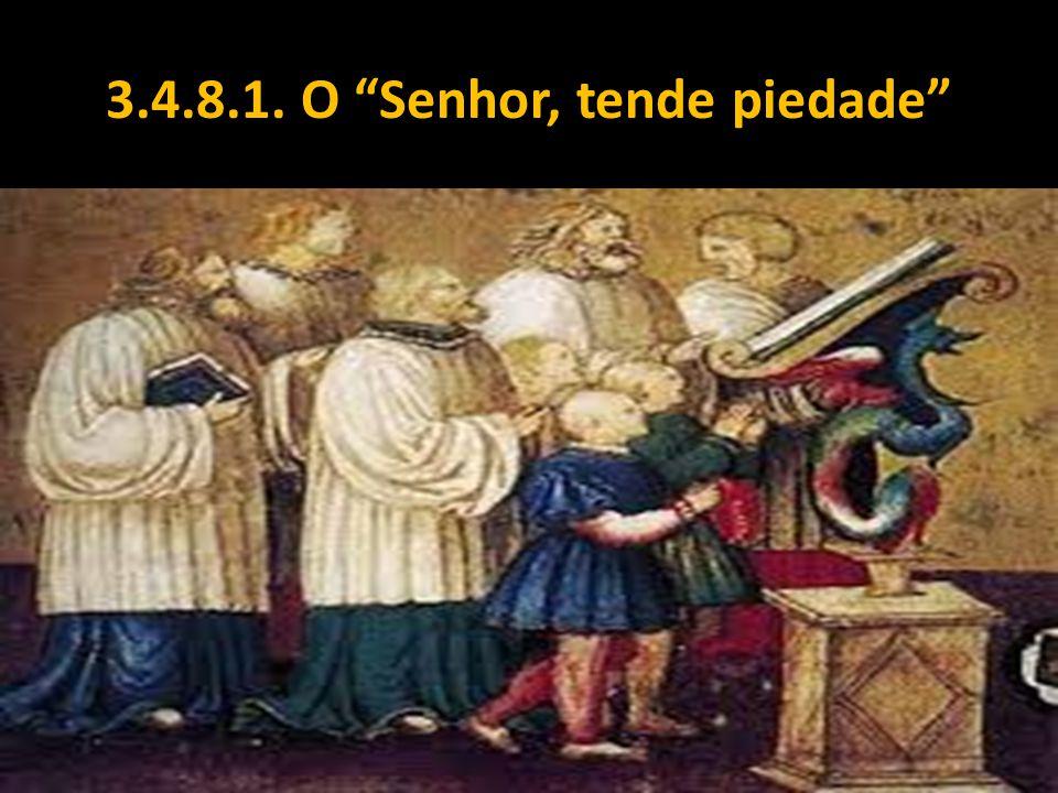 """3.4.8.1. O """"Senhor, tende piedade"""""""