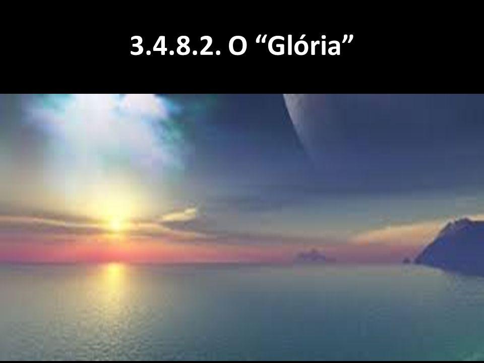 """3.4.8.2. O """"Glória"""""""