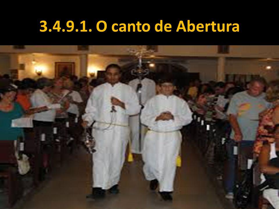 3.4.9.1. O canto de Abertura