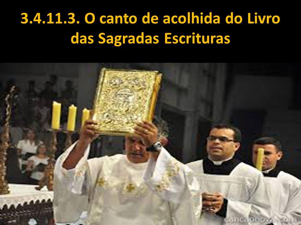 3.4.11.3. O canto de acolhida do Livro das Sagradas Escrituras