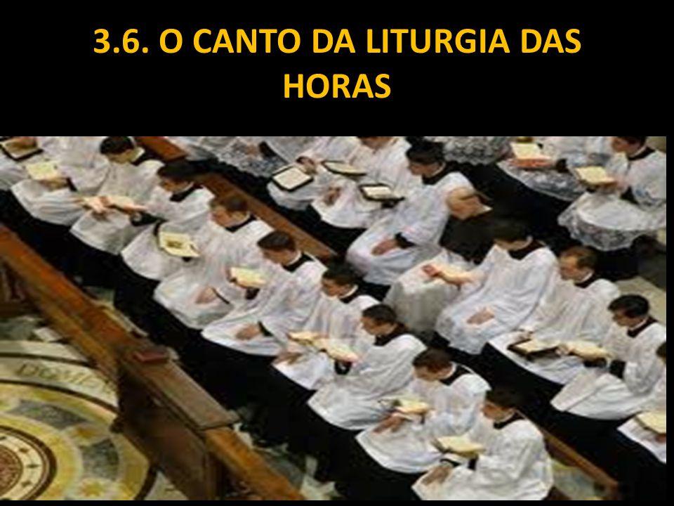 3.6. O CANTO DA LITURGIA DAS HORAS