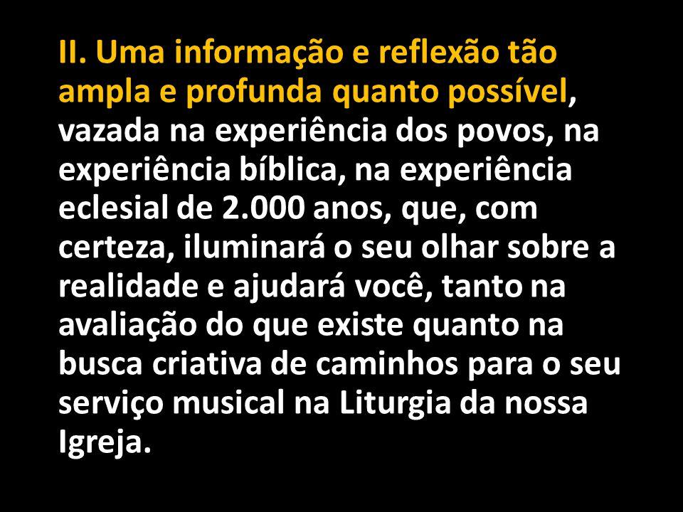• Mais explícita a respeito da música litúrgica tem sido a Conferência Nacional dos Bispos do Brasil (CNBB), que já em 1976 publicava importante documento sobre a Pastoral da Música Litúrgica no Brasil,