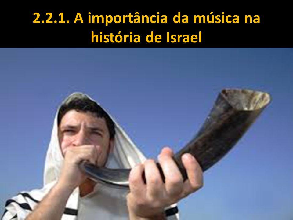 2.2.1. A importância da música na história de Israel