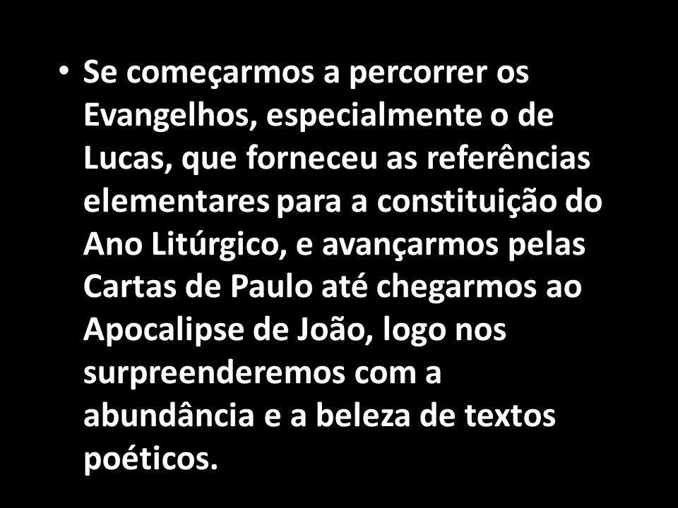 • Se começarmos a percorrer os Evangelhos, especialmente o de Lucas, que forneceu as referências elementares para a constituição do Ano Litúrgico, e a