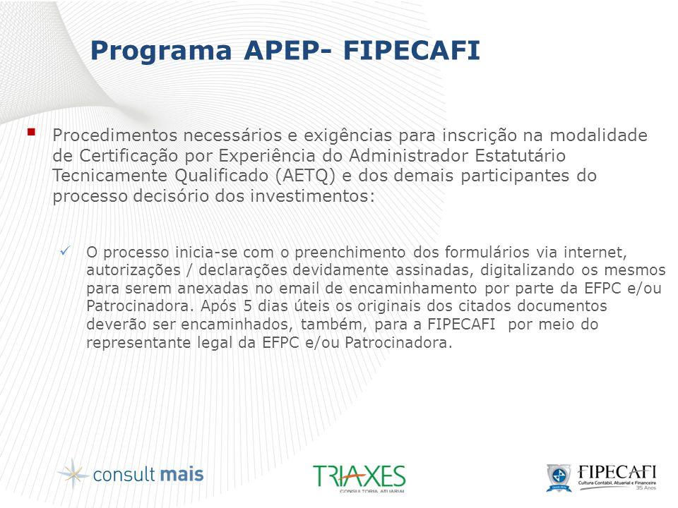 Programa APEP- FIPECAFI  Procedimentos necessários e exigências para inscrição na modalidade de Certificação por Experiência do Administrador Estatut
