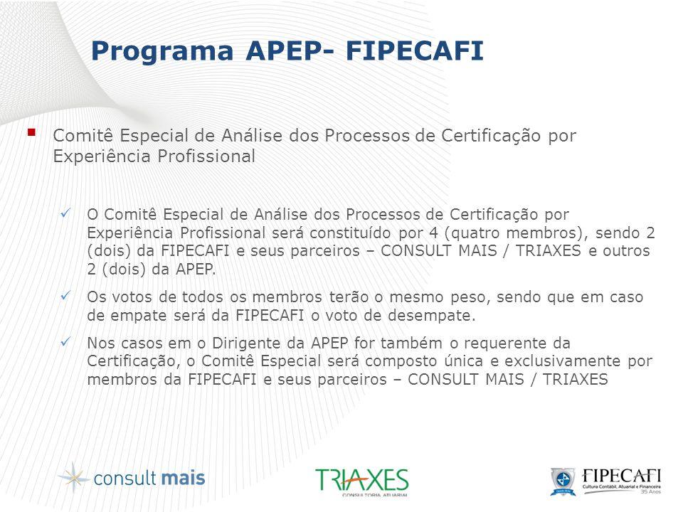 Programa APEP- FIPECAFI  Comitê Especial de Análise dos Processos de Certificação por Experiência Profissional  O Comitê Especial de Análise dos Pro