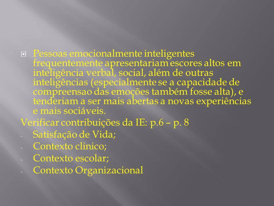  Pessoas emocionalmente inteligentes frequentemente apresentariam escores altos em inteligência verbal, social, além de outras inteligências (especia