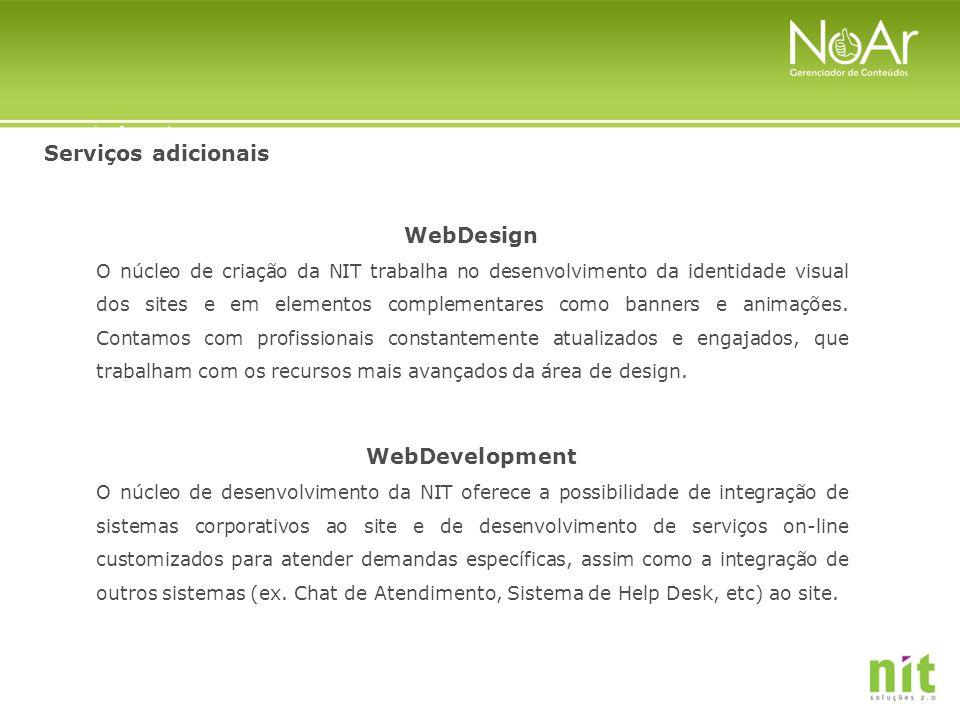 Serviços adicionais WebDesign O núcleo de criação da NIT trabalha no desenvolvimento da identidade visual dos sites e em elementos complementares como