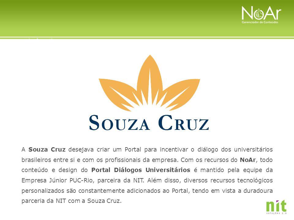 A Souza Cruz desejava criar um Portal para incentivar o diálogo dos universitários brasileiros entre si e com os profissionais da empresa. Com os recu