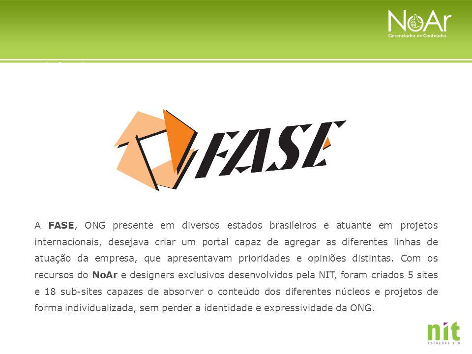 A FASE, ONG presente em diversos estados brasileiros e atuante em projetos internacionais, desejava criar um portal capaz de agregar as diferentes lin