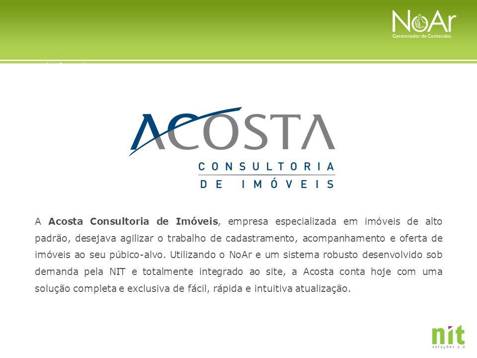 A Acosta Consultoria de Imóveis, empresa especializada em imóveis de alto padrão, desejava agilizar o trabalho de cadastramento, acompanhamento e ofer