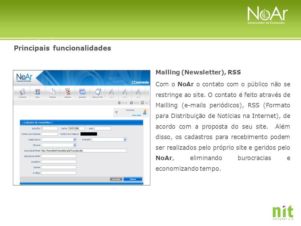 Principais funcionalidades Malling (Newsletter), RSS Com o NoAr o contato com o público não se restringe ao site. O contato é feito através de Maillin